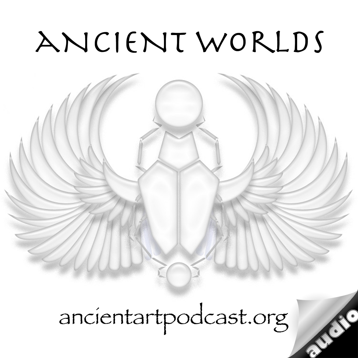 Ancient Worlds, Ancient Art Podcast